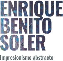 Enrique Benito - Impresionismo Abstracto